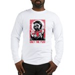 Follow Chairman Pug! Long Sleeve T-Shirt