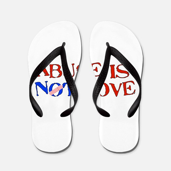 Abuse Is Not Love Flip Flops