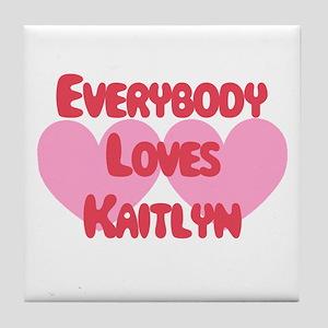 Everybody Loves Kaitlyn Tile Coaster