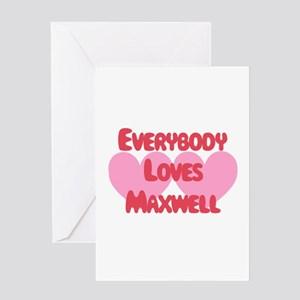 Everybody Loves Maxwell Greeting Card