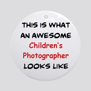 awesome children's photographer Round Ornament