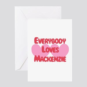Everybody Loves Mackenzie Greeting Card