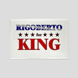 RIGOBERTO for king Rectangle Magnet