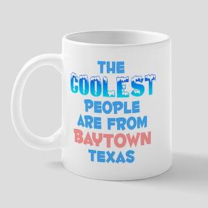 Coolest: Baytown, TX Mug