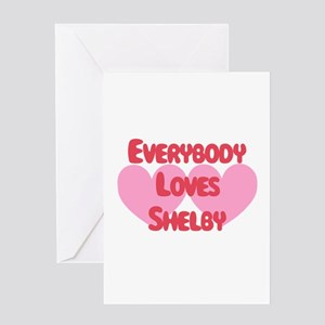 Everybody Loves Shelby Greeting Card