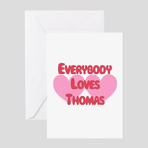 Everybody Loves Thomas Greeting Card