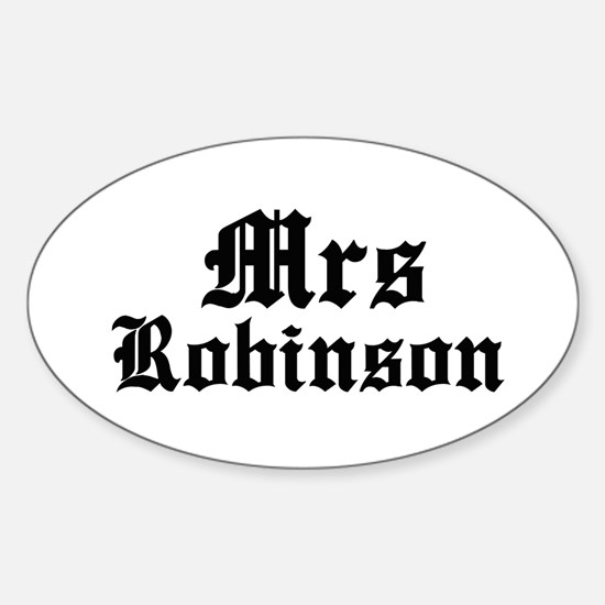 Mrs Robinson Oval Decal