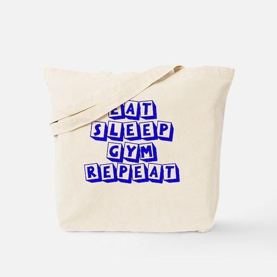 Eat, Sleep, Gym, Repeat! Tote Bag