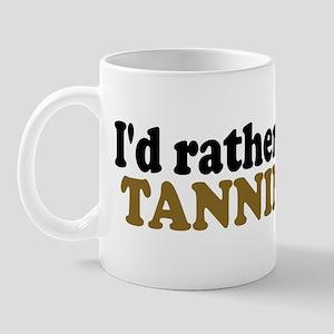 I'd rather be Tanning Mug
