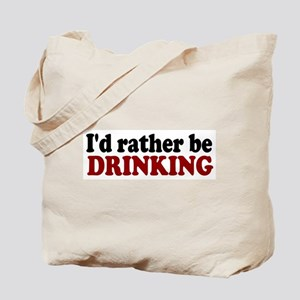 I'd rather be Drinking Tote Bag
