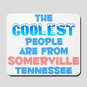 Coolest: Somerville, TN Mousepad