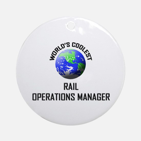 World's Coolest RAIL OPERATIONS MANAGER Ornament (