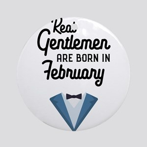Real Gentlemen are born in February Round Ornament