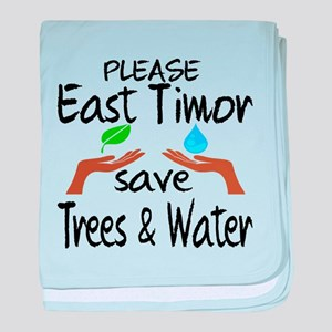 Please East Tomer Save Trees & Water baby blanket