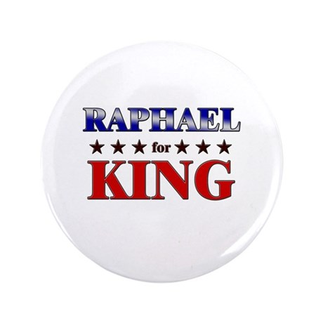 "RAPHAEL for king 3.5"" Button"