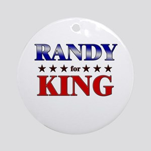 RANDY for king Ornament (Round)
