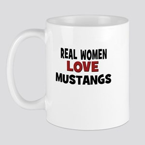 Real Women Love Mustangs Mug