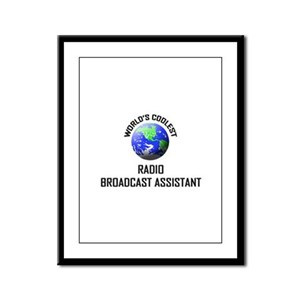 World's Coolest RADIO BROADCAST ASSISTANT Framed P