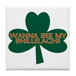 Wanna See My Shillelagh? Tile Coaster
