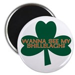 Wanna See My Shillelagh? Magnet