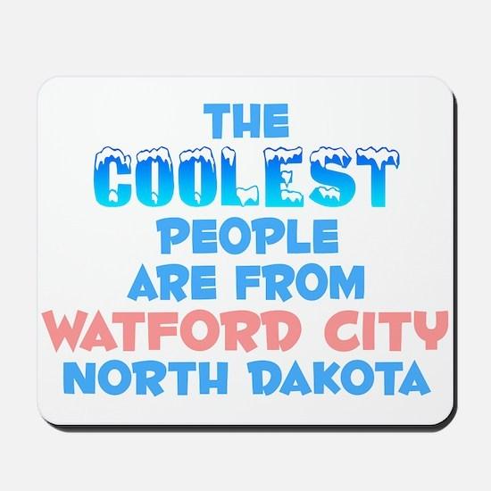 Coolest: Watford City, ND Mousepad