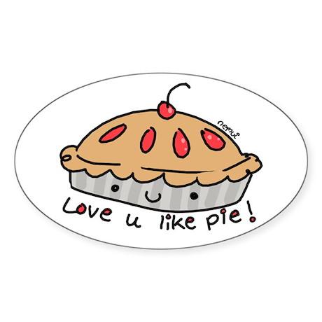 like pie Oval Sticker