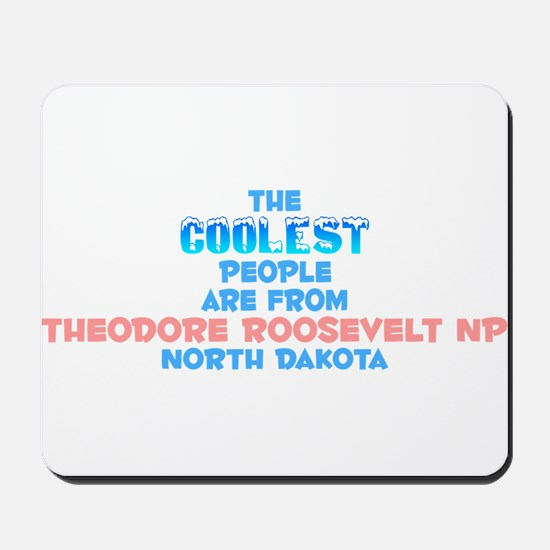 Coolest: Theodore Roose, ND Mousepad