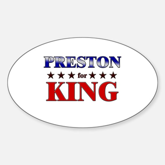 PRESTON for king Oval Decal