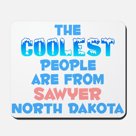 Coolest: Sawyer, ND Mousepad
