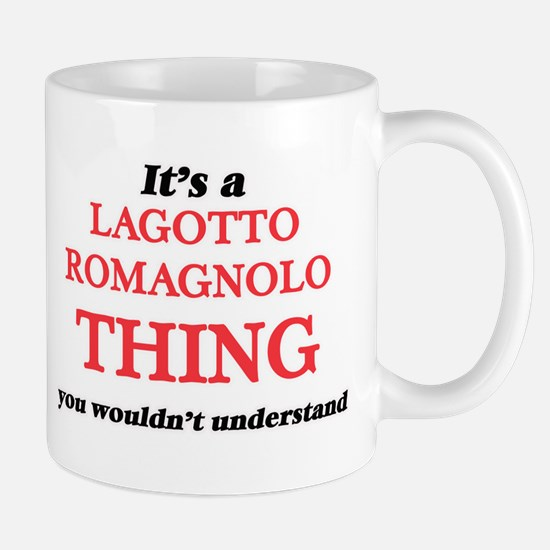 It's a Lagotto Romagnolo thing, you would Mugs
