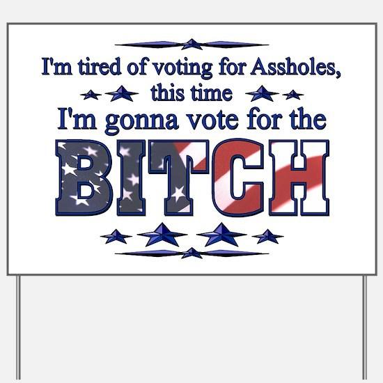 vote bitch 08 Yard Sign