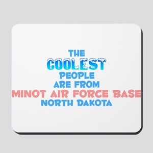 Coolest: Minot Air Forc, ND Mousepad