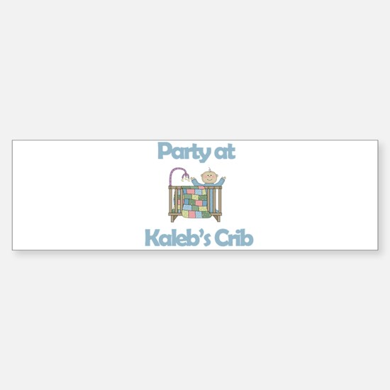 Party at Kaleb's Crib Bumper Bumper Bumper Sticker