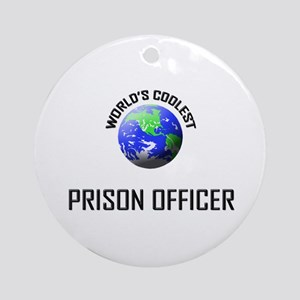 World's Coolest PRISON OFFICER Ornament (Round)