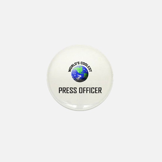 World's Coolest PRESS OFFICER Mini Button