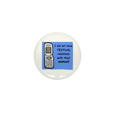 i did NOT have TEXTUAL relations Mini Button (100