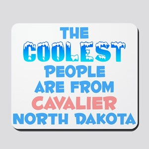 Coolest: Cavalier, ND Mousepad