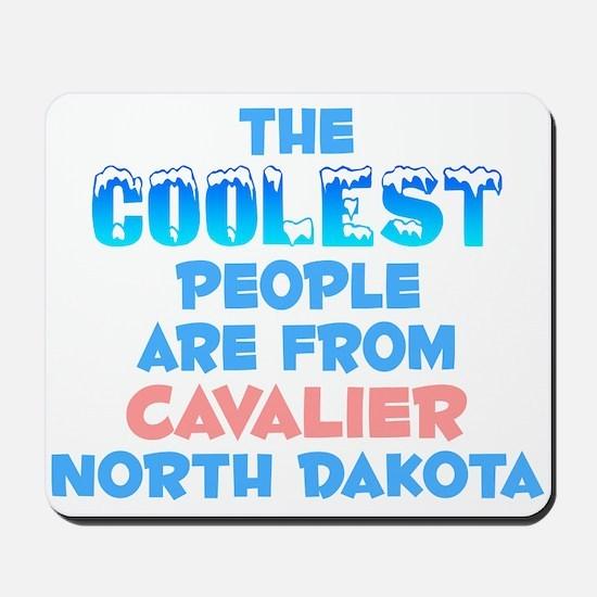 Coolest: Cavalier, ND Mousepad