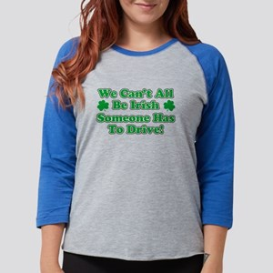 Cant All Be Irish Drive Long Sleeve T-Shirt