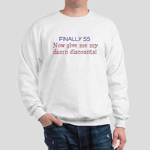 Finally 55... give me my damn discounts Sweatshirt
