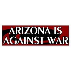 Arizona is Against War Bumper Bumper Sticker