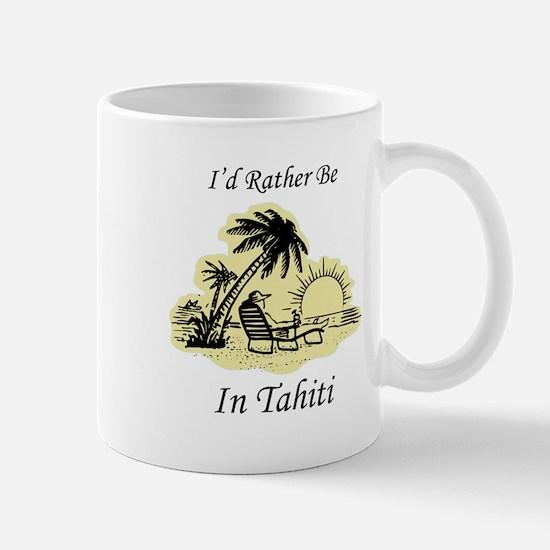 I'd Rather Be In Tahiti Mug