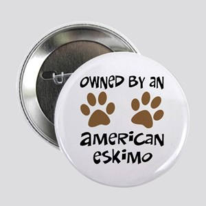 "Owned By An American Eskimo 2.25"" Button"