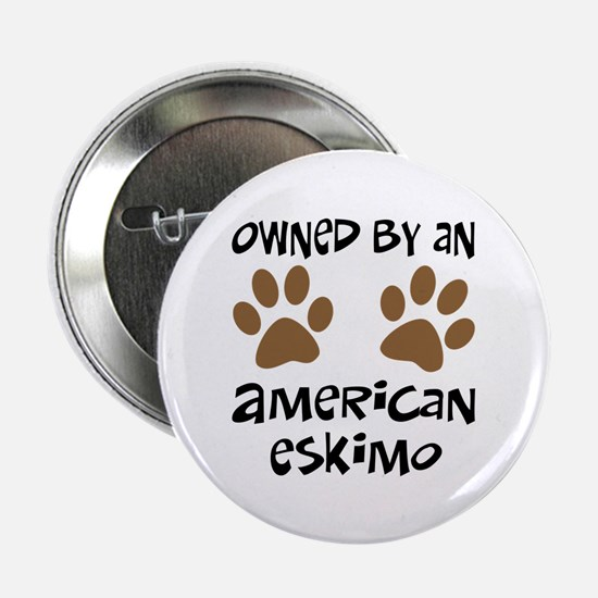 """Owned By An American Eskimo 2.25"""" Button"""