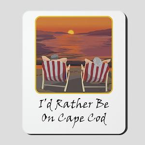 I'd Rather Be At Cape Cod Mousepad