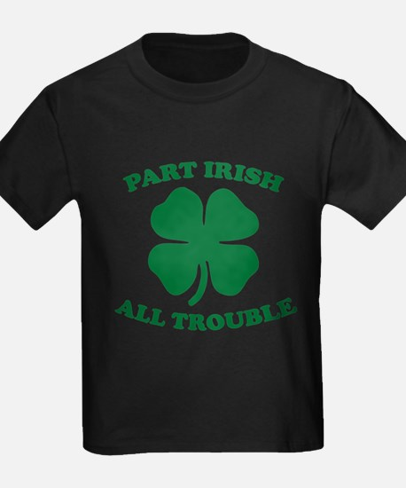 Part Irish, All Trouble White T-Shirt