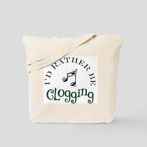 I'd Rather Be Clogging Tote Bag