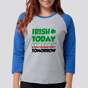 Irish Today Italian Tomorrow Long Sleeve T-Shirt