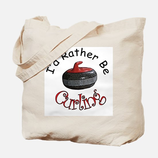 I'd Rather Be Curling Tote Bag