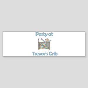 Party at Trevor's Crib Bumper Sticker